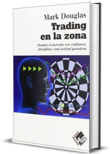 Trading en la Zona de Mark Douglas desde esperiencia personales TendenciasFX. Psicología para trading.